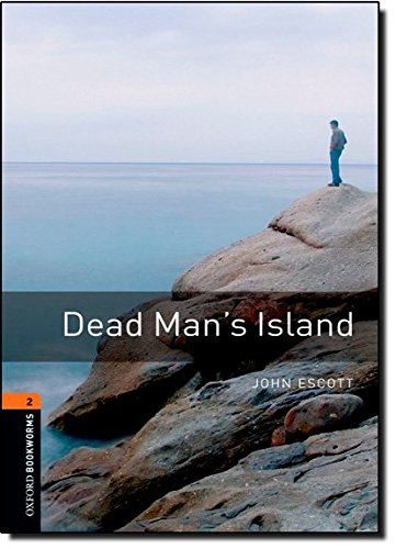 Oxford Bookworms Library: 7. Schuljahr, Stufe 2 - Dead Man's Island: Reader (Oxford Bookworms Series)