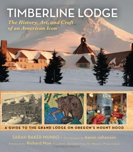 Timberline Lodge: The History, Art, and Craft of an American Icon ()