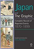 Japan and the Graphic : A Complete Record of Events, 1870-1899, Bennett, Terry, 1906876517