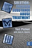 img - for Solution Focused Substance Abuse Treatment book / textbook / text book