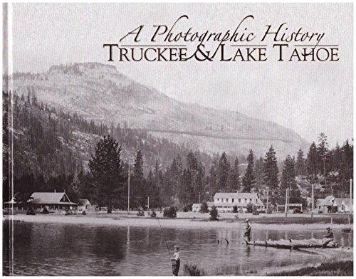 A Photographic History Truckee & Lake Tahoe