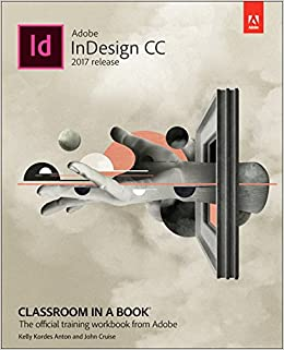 Adobe indesign cc classroom in a book 2017 release classroom in a adobe indesign cc classroom in a book 2017 release classroom in a book adobe amazon kelly kordes anton john cruise 9789332536142 books fandeluxe Image collections