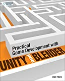 Practical Game Development with Unity and Blender, Thorn, Alan, 130507470X