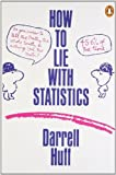 img - for How to Lie with Statistics (Penguin Business) by Huff. Darrell ( 1991 ) Paperback book / textbook / text book