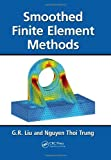 Smoothed Finite Element Methods, G. R. Liu, 1439820279