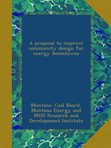A proposal to improve community design for energy boomtowns ebook