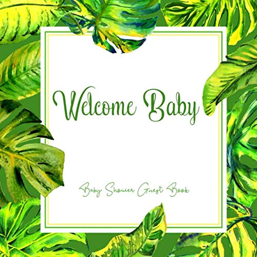 Baby Shower Guest Book Welcome Baby: Jungle Leaves Green Forest Theme, (Unisex) Sign in Guestbook with predictions, advice for parents, wishes, gift ... & photo, Memory Keepsake (Pregnancy Gifts)