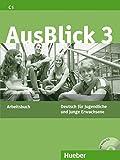 Ausblick. Arbeitsbuch. Per le Scuole superiori. Con CD Audio: AUSBLICK 3 Arbeitsbuch (ejerc.)
