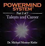 Powermind System Part 2 of 7 - Aligning Your Natural Talents With a Career