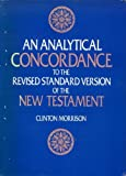 An Analytical Concordance to the Revised Standard Version of the New Testament, Clinton Morrison, 0664207731