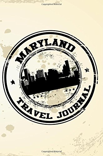 Maryland Travel Journal: Blank Travel Notebook (6x9), 108 Lined Pages, Soft Cover (Blank Travel Journal)(Travel Journals To Write In)(Travel Stamp)