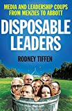 "Rodney Tiffen, ""Disposable Leaders: Media and Leadership Coups from Menzies to Abbott"" (NewSouth Publishing, 2017)"