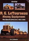 R. G. LeTourneau Heavy Equipment: The Electric-Drive Era, 1953-1970