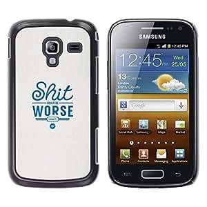 iKiki Tech / Estuche rígido - Sht podría ser peor - Samsung Galaxy Ace 2