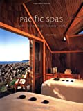 img - for Pacific Spas: Luxury Getaways on the West Coast book / textbook / text book
