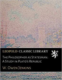 The Philosopher as Statesman: A Study in Plato's Republic