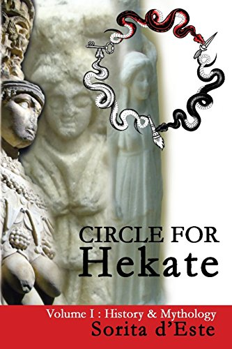 Crossroads One Light - Circle for Hekate -Volume I, History & Mythology: Dedicated to the light-bearing Goddess of the crossroads in all her many faces, manifestations, and names. (The Circle for Hekate Project Book 1)