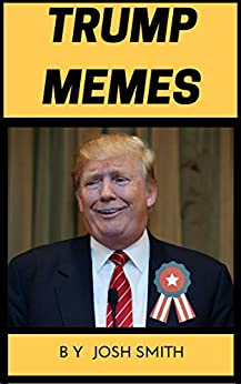 Memes: Donald Trump Hilarious Meme Book - A Small Loan of A Million