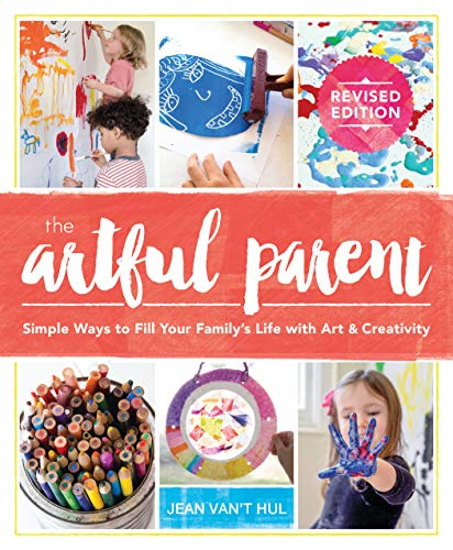 Book Cover: The Artful Parent: Simple Ways to Fill Your Family's Life with Art and Creativity