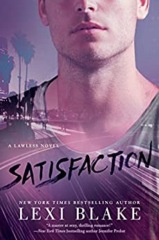 Satisfaction (A Lawless Novel) by [Blake, Lexi]