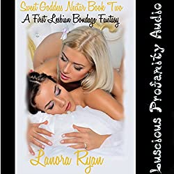 Sweet Goddess Nectar Book Two: A First Lesbian Bondage Fantasy
