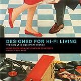 Designed for Hi-Fi Living: The Vinyl LP in Midcentury America (MIT Press)