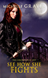See How She Fights (The Chronicles of Izzy Book 2)