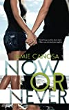 Now or Never, Jamie Canosa, 1493713396