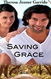 Saving Grace, Theresa Jenner-Garrido, 1494818744
