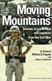 [(Moving Mountains: Lessons in Leadership and Logistics from the Gulf War )] [Author: William G. Pagonis] [Sep-1992]