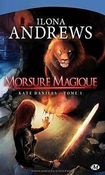 Kate Daniels, tome 1 : Morsure magique par Andrews