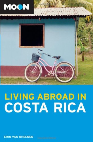 Moon Living Abroad in Costa Rica (Living Abroad)