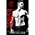 Denver: A Bad Boy Romance (FMX Bros Book 3)