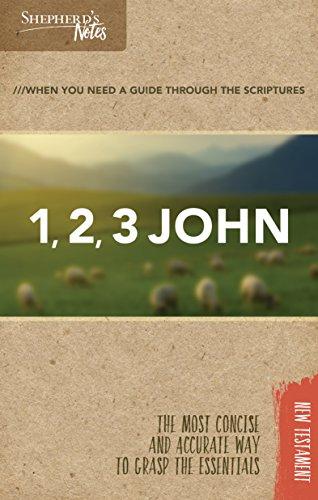 Shepherd's Notes: 1, 2, 3 John