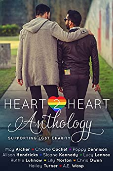Heart2Heart: A Charity Anthology by [Lennox, Lucy, Archer, May, Cochet, Charlie, Dennison, Poppy, Hendricks, Alison, Kennedy, Sloane, Luhnow, Ruthie, Morton, Lily, Turner, Hailey, Wasp, A. E., Chris Owen, Leslie Copeland ]