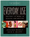 Everyday Use : Rhetoric at Work in Reading and Writing Nasta, Roskelly, 0321093844