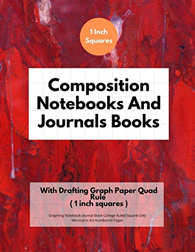 Composition Notebooks And Journals Books With Drafting Graph Paper Quad Rule ( 1 inch squares ): Graphing Notebook Journal Book College Ruled Square Grid Minimalist Art Numbered Pages Volume 52