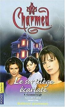 Charmed, tome 3 : Le Sortilège écarlate par Goldsborough