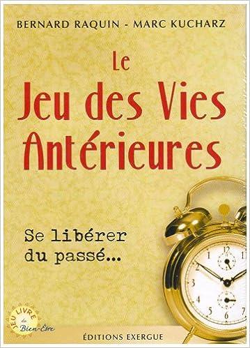 Livres Le Jeu des Vies Antérieures : Se libérer du passé pdf, epub ebook