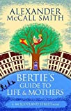 Bertie's Guide to Life and Mothers (44 Scotland Street)