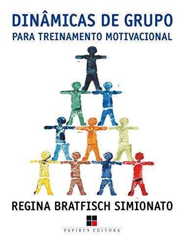 Dinâmicas de Grupo Para Treinamento Motivacional