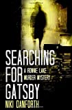 Searching for Gatsby: A Ronnie Lake Murder Mystery (A woman private investigator crime series)
