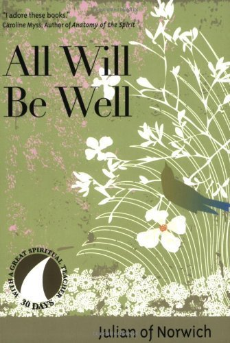All Will be Well: 30 Days With a Great Spiritual Teacher ()