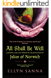 All Shall Be Well: A Modern-Language Version of the Revelation of Julian of Norwich