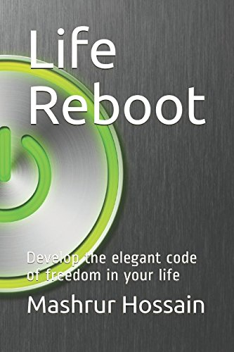 Download Life Reboot: Develop the elegant code of freedom in your life ebook