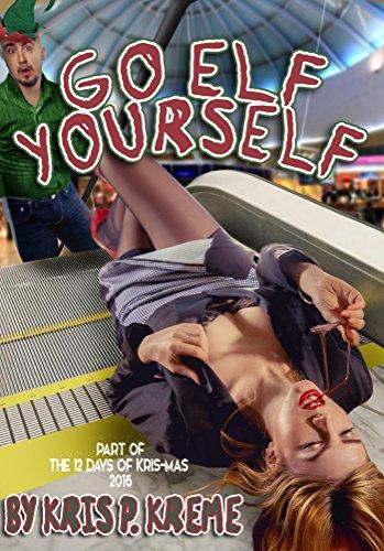 Go Elf Yourself (The 12 Days of Kris-mas 2016 Book - Ma Mall