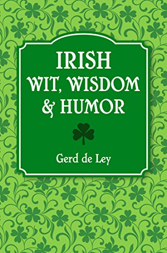 Irish Wit, Wisdom and Humor: The Complete Collection of Irish Jokes, One-Liners & Witty Sayings