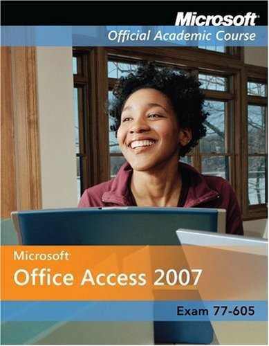 Microsoft Office Access 2007: Exam 77-605