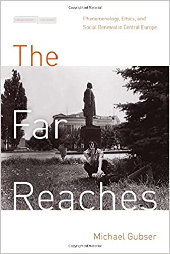Book The Far Reaches: Phenomenology, Ethics, and Social Renewal in Central Europe (Cultural Memory in the Present)