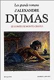 Le Comte De Monte Cristo (Les grands romans d'Alexandre Dumas) (French Edition) by Alexandre Dumas (1993-07-31)